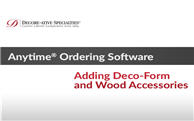 Anytime® Online Account Management - Adding Deco-Form® and Wood Accessories