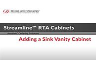 Streamline™ RTA Cabinets - Adding a Sink Vanity Cabinet
